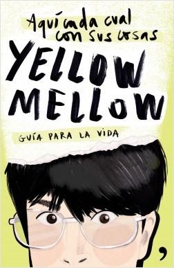 Aquí cada cual con sus cosas - Yellow Mellow | Planeta de Libros