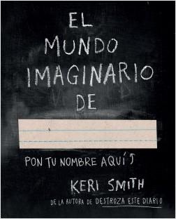 El mundo imaginario de - Keri Smith | Planeta de Libros