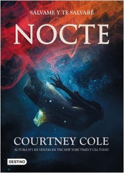 Nocte # 1 - Courtney Cole | Planeta de Libros