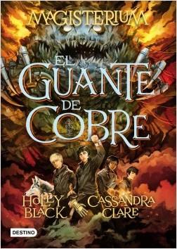 Magisterium. El guante de cobre - Cassandra Clare,Holly Black | Planeta de Libros