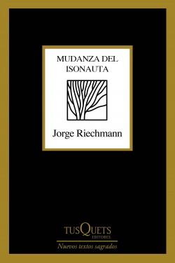 Mudanza del isonauta - Jorge Riechmann   Planeta de Libros