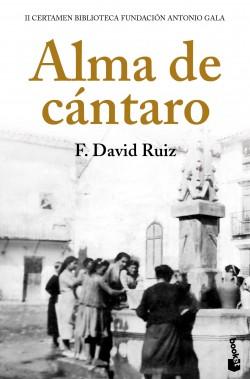 Alma de cántaro - Francisco David Ruiz | Planeta de Libros