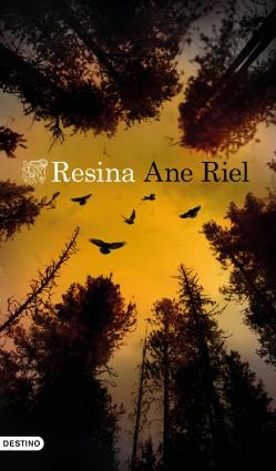 Resina - Ane Riel | Planeta de Libros