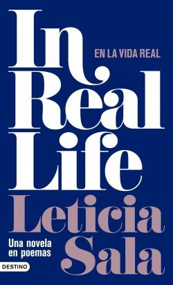 In Real Life - Leticia Sala | Planeta de Libros