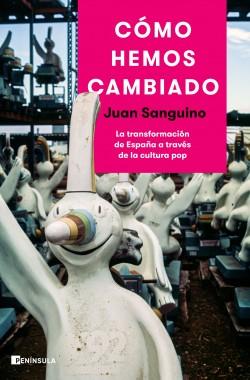 Cómo hemos cambiado - Juan Sanguino | Planeta de Libros