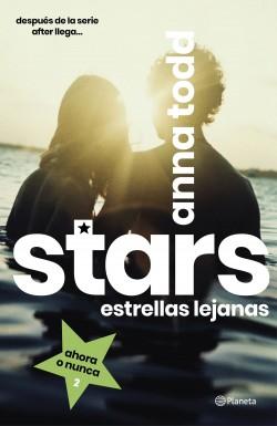 Stars. Estrellas lejanas - Anna Todd | Planeta de Libros