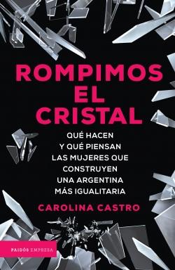 Rompimos el cristal - Carolina Castro   Planeta de Libros