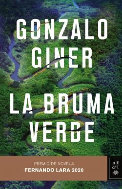 La bruma verde - Gonzalo Giner | Planeta de Libros