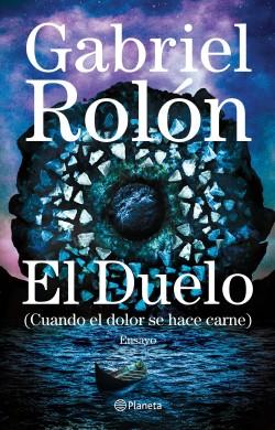 El duelo - Gabriel Rolón | Planeta de Libros