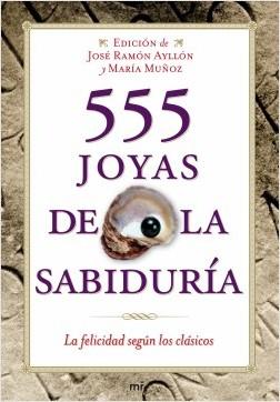 555 joyas de la sabiduría - José Ramón Ayllón Vega   Planeta de Libros