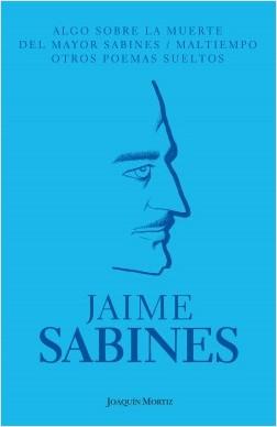 Algo sobre la muerte del Mayor Sabines/Maltiempo/O - Jaime Sabines   Planeta de Libros