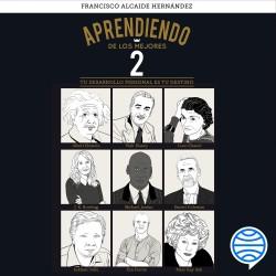 Aprendiendo de los mejores 2 - Francisco Alcaide Hernández | Planeta de Libros