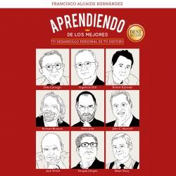 Aprendiendo de los mejores - Francisco Alcaide Hernández | Planeta de Libros