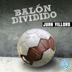 Balón dividido - Juan Villoro   Planeta de Libros