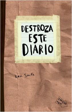 Destroza este diario (craft) - Keri Smith   Planeta de Libros