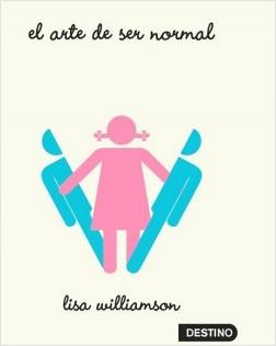 El arte de ser normal - Lisa Williamson | Planeta de Libros