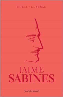 Horal / La señal - Jaime Sabines | Planeta de Libros