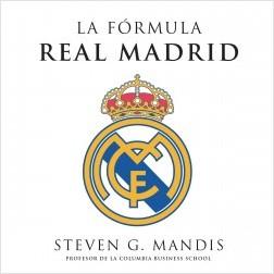 La fórmula Real Madrid - Steven G.Mandis   Planeta de Libros