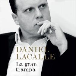 La gran trampa - Daniel Lacalle   Planeta de Libros