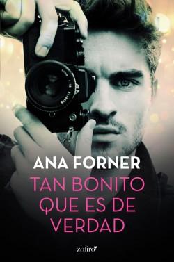 Tan bonito que es de verdad - Ana Forner | Planeta de Libros