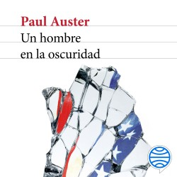 Un hombre en la oscuridad - Paul Auster   Planeta de Libros