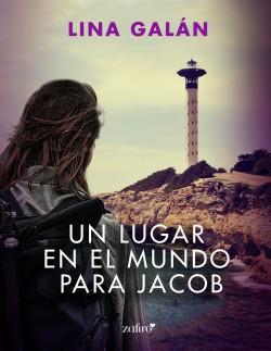 Un lugar en el mundo para Jacob - Lina Galán | Planeta de Libros