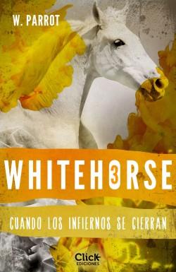 Whitehorse III - W. Parrot   Planeta de Libros
