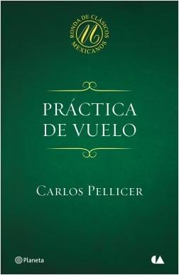 Práctica de vuelo - Carlos Pellicer | Planeta de Libros