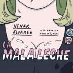La mala cuajo – Henar Álvarez,Ana Müshell | Descargar PDF