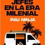 Comportarse sin jefes en la era milenial – Pau Ninja | Descargar PDF