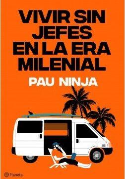 Comportarse sin jefes en la era milenial – Pau Ninja   Descargar PDF