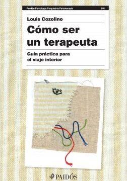 Cómo ser un terapeuta (Nueva tiraje) – Louis Cozolino   Descargar PDF
