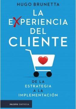 La experiencia del cliente – Hugo Brunetta   Descargar PDF