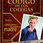 El Código de los Colegas – Barney Stinson,Matt Kuhn | Descargar PDF