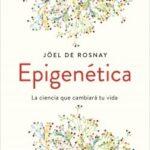 Epigenética – Joël de Rosnay | Descargar PDF