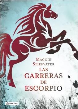 Las carreras de Escorpio - Maggie Stiefvater | Planeta de Libros