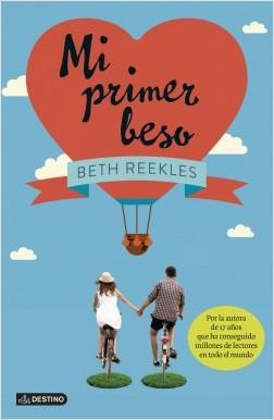 Mi primer beso - Beth Reekles | Planeta de Libros