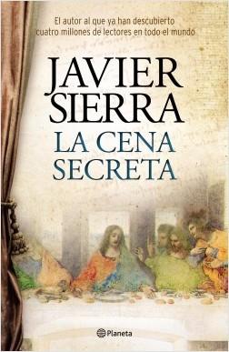La cena secreta - Javier Sierra | Planeta de Libros