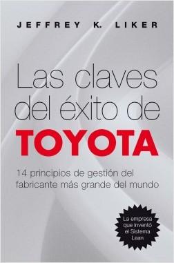 Las claves del éxito de Toyota - Jeffrey K. Liker | Planeta de Libros