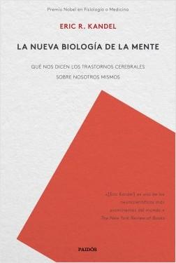 La nueva biología de la mente - Eric R. Kandel | Planeta de Libros