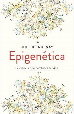 Epigenética - Joël de Rosnay   Planeta de Libros