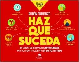 Haz que suceda - Rubén Turienzo | Planeta de Libros