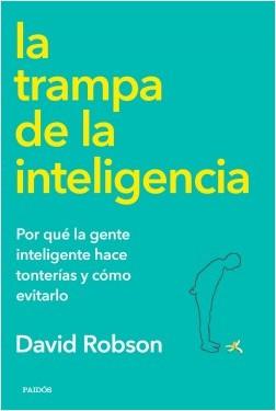 La trampa de la inteligencia - David Robson | Planeta de Libros