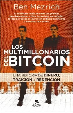 Los multimillonarios del bitcoin - Ben Mezrich | Planeta de Libros