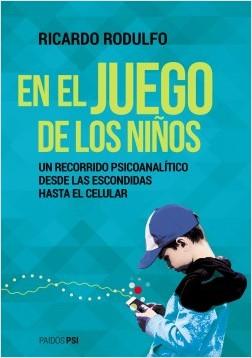 En el juego de los niños - Ricardo Rodulfo | Planeta de Libros