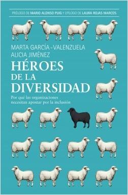 Héroes de la diversidad - Marta Garcia-Valenzuela Pérez,Alicia Jiménez Jiménez | Planeta de Libros