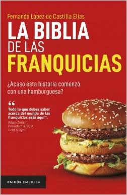 La biblia de las franquicias - Fernando López de Castilla | Planeta de Libros