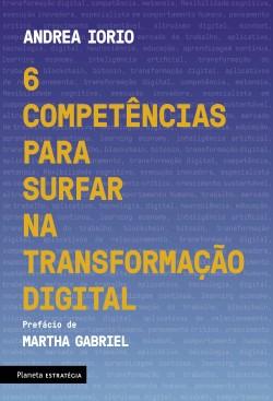 6 competências para surfar na transformação digital - Andrea Iorio | Planeta de Libros