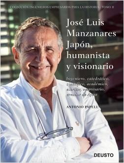 José Luis Manzanares Japón, humanista y visionario - Antonio Papell | Planeta de Libros