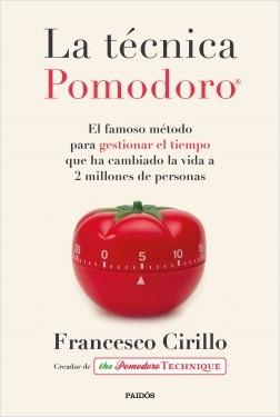 La técnica Pomodoro® - Francesco Cirillo | Planeta de Libros